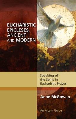 Eucharistic Epicleses, Ancient and Modern (Paperback)