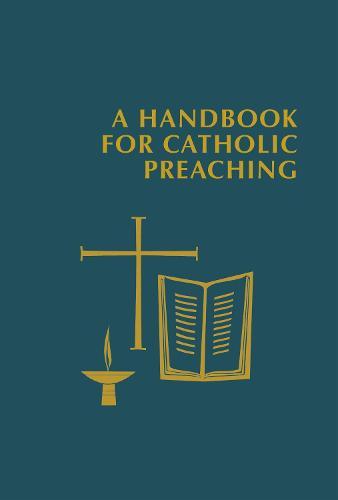 A Handbook for Catholic Preaching (Hardback)