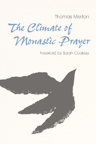 The Climate of Monastic Prayer (Hardback)