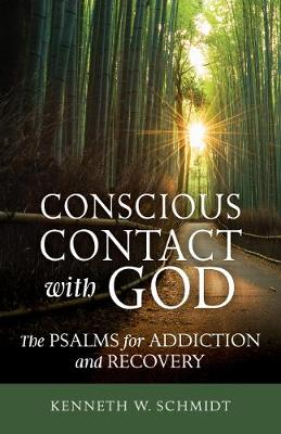 Conscious Contact with God: The Psalms for Addiction and Recovery (Paperback)