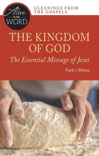 The Kingdom of God, the Essential Message of Jesus - Alive in the Word (Paperback)