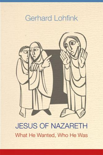Jesus of Nazareth: What He Wanted, Who He Was (Hardback)