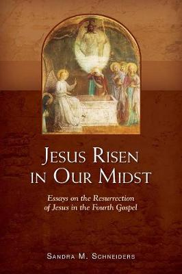 Jesus Risen in Our Midst: Essays on the Resurrection of Jesus in the Fourth Gospel (Paperback)