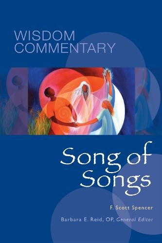 Song of Songs - Wisdom Commentary Series 25 (Hardback)