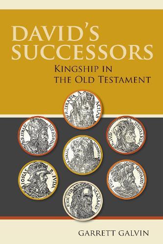 David's Successors: Kingship in the Old Testament (Paperback)