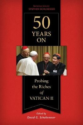 50 Years On: Probing the Riches of Vatican II (Paperback)