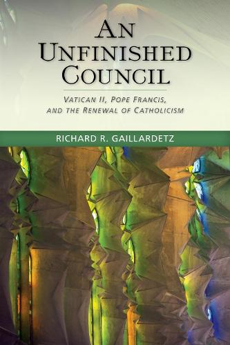 An Unfinished Council: Vatican II, Pope Francis, and the Renewal of Catholicism (Paperback)
