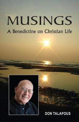 Musings: A Benedictine on Christian Life (Paperback)