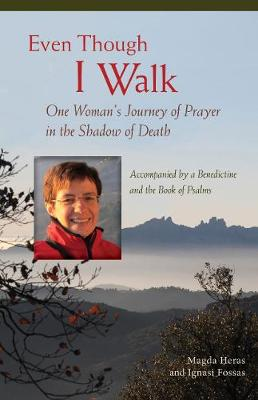 Even Though I Walk: One Woman's Journey of Prayer in the Shadow of Death (Paperback)