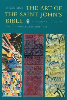 The Art of The Saint John's Bible: A Reader's Guide to Wisdom Books and Prophets (Paperback)