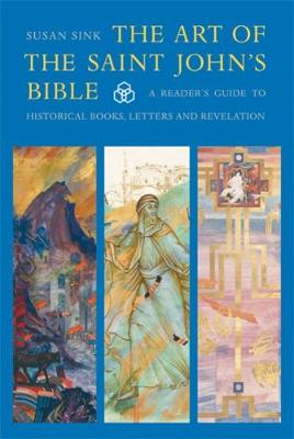 The Art of The Saint John's Bible: A Reader's Guide to Historical Books, Letters and Revelation (Paperback)