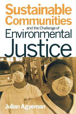 Sustainable Communities and the Challenge of Environmental Justice (Paperback)