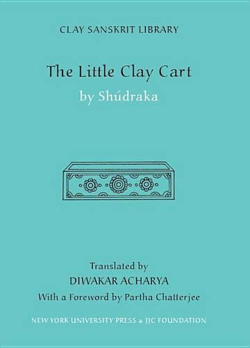 Little Clay Cart - Clay Sanskrit Library (Hardback)