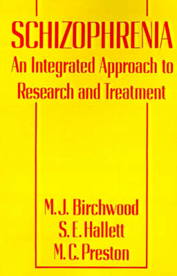 Schizophrenia: An Integrated Approach to Research and Treatment (Paperback)
