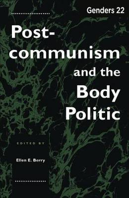 Genders 22: Postcommunism and the Body Politic (Hardback)