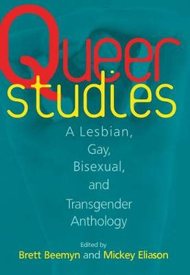 Queer Studies: A Lesbian, Gay, Bisexual, and Transgender Anthology (Hardback)