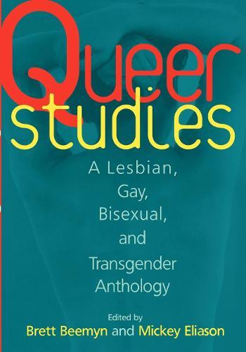 Queer Studies: A Lesbian, Gay, Bisexual, and Transgender Anthology (Paperback)