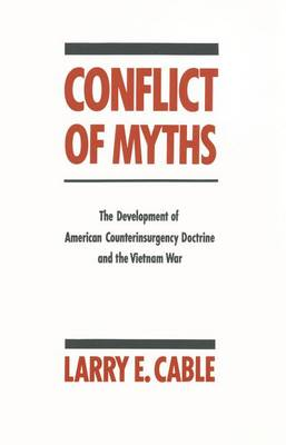 Conflict of Myths: The Development of Counter-Insurgency Doctrine and the Vietnam War (Paperback)