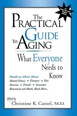 The Practical Guide to Aging: What Everyone Needs to Know (Hardback)