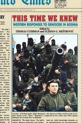 This Time We Knew: Western Responses to Genocide in Bosnia (Hardback)