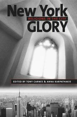 New York Glory: Religions in the City - Religion, Race, and Ethnicity (Hardback)