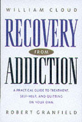 Recovery from Addiction: A Practical Guide to Treatment, Self-Help, and Quitting on Your Own (Paperback)