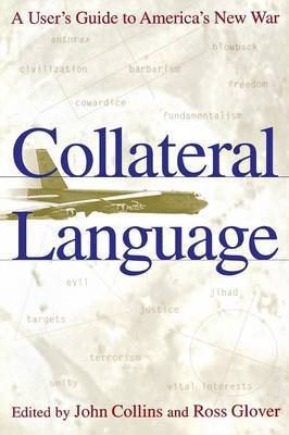 Collateral Language: A User's Guide to America's New War (Paperback)