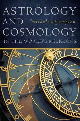 Astrology and Cosmology in the World's Religions (Paperback)