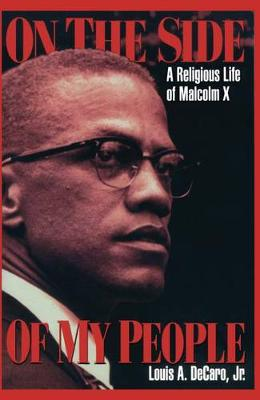 On the Side of My People: Religious Life of Malcolm X (Hardback)