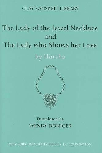 The Lady of the Jewel Necklace & The Lady who Shows her Love - Clay Sanskrit Library (Hardback)