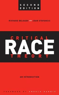 Critical Race Theory: An Introduction, Second Edition - Critical America (Hardback)
