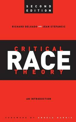Critical Race Theory: An Introduction, Second Edition - Critical America (Paperback)