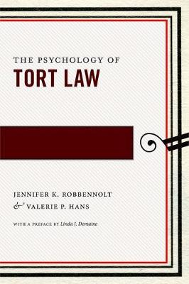 The Psychology of Tort Law - Psychology and the Law (Hardback)