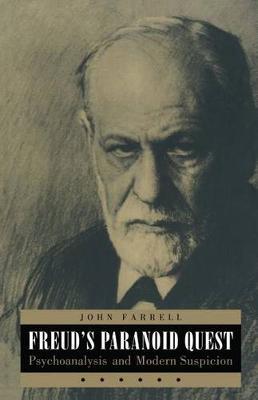 Freud's Paranoid Quest: Psychoanalysis and Modern Suspicion (Hardback)