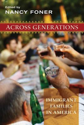 Across Generations: Immigrant Families in America (Hardback)
