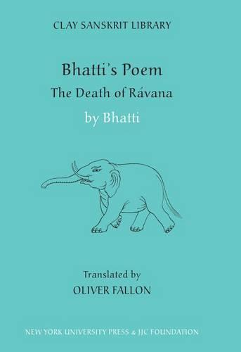 Bhatti's Poem: The Death of Ravana - Clay Sanskrit Library (Hardback)