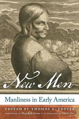 New Men: Manliness in Early America (Paperback)