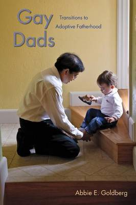 Gay Dads: Transitions to Adoptive Fatherhood - Qualitative Studies in Psychology (Paperback)