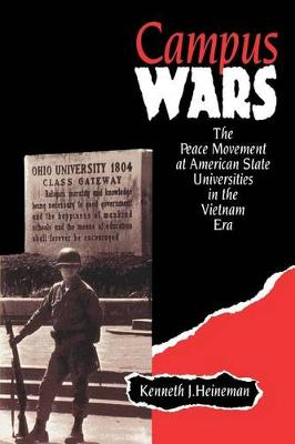 Campus Wars: The Peace Movement At American State Universities in the Vietnam Era (Paperback)
