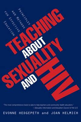 Teaching About Sexuality and HIV: Principles and Methods for Effective Education (Paperback)