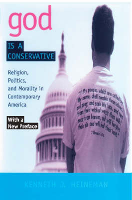 God is a Conservative: Religion, Politics, and Morality in Contemporary America (Hardback)