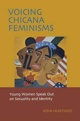 Voicing Chicana Feminisms: Young Women Speak Out on Sexuality and Identity - Qualitative Studies in Psychology (Paperback)