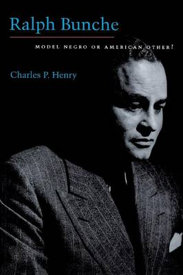 Ralph Bunche: Model Negro or American Other? (Paperback)