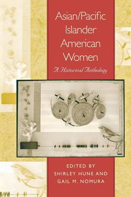 Asian/Pacific Islander American Women: A Historical Anthology (Paperback)