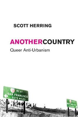 Another Country: Queer Anti-Urbanism - Sexual Cultures (Paperback)