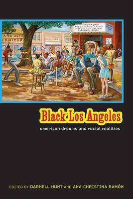 Black Los Angeles: American Dreams and Racial Realities (Hardback)