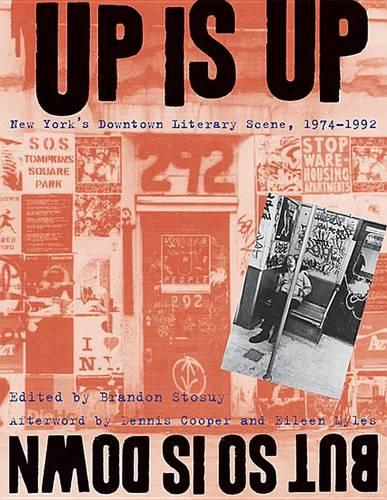 Up Is Up, But So Is Down: New York's Downtown Literary Scene, 1974-1992 (Hardback)