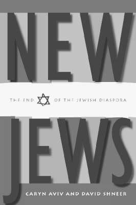 New Jews: The End of the Jewish Diaspora (Hardback)