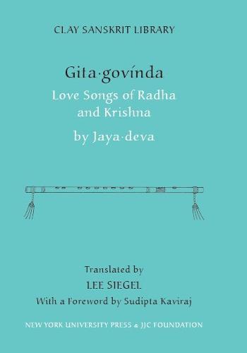 Gita Govinda: Love Songs of Radha and Krishna - Clay Sanskrit Library (Hardback)