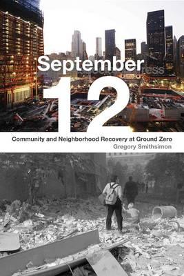 September 12: Community and Neighborhood Recovery at Ground Zero (Hardback)